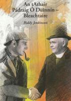 An tAthair Pádraig Ó Duinnín – Bleachtaire
